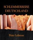 SCHLEMMERREISE DEUTSCHLAND (eBook, ePUB)