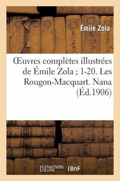 Oeuvres complètes illustrées de Émile Zola 1-20. Les Rougon-Macquart. Nana - Zola, Emile