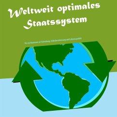 Weltweit optimales Staatssystem (eBook, ePUB) - Schinkowski, Christoph