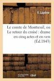 Le comte de Montreuil, ou Le retour du croisé: drame en cinq actes et en vers