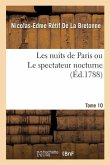 Les nuits de Paris ou Le spectateur nocturne Tome 10