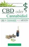 CBD oder Cannabidiol: CBD & Cannabis als Medizin: Ein wesentlicher Leitfaden zu Cannabinoiden und Medizinischem Marihuana