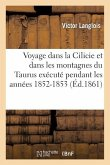Voyage dans la Cilicie et dans les montagnes du Taurus exécuté pendant les années 1852-1853