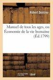 Manuel de Tous Les Ages, Ou Économie de la Vie Humaine