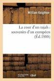 La Cour d'Un Rajah: Souvenirs d'Un Européen