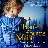 Fräulein Shums Mann - Aus den Memoiren Yellowplushs (Ungekürzt) (MP3-Download)