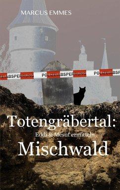 Totengräbertal: Mischwald (eBook, ePUB)