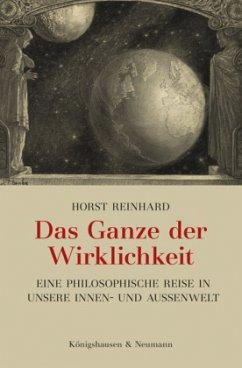 Das Ganze der Wirklichkeit - Reinhard, Horst