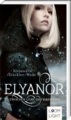 Zwischen Licht und Finsternis / Elyanor Bd.1 - Stückler-Wede, Alexandra