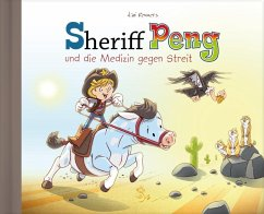 Sheriff Peng und die Medizin gegen Streit - Renners, Kai