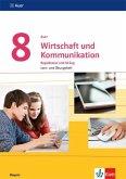 Auer Wirtschaft und Kommunikation 8. Lern- und Übungsheft Klasse 8. Ausgabe Bayern