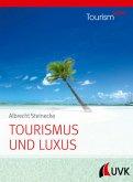 Tourism NOW: Tourismus und Luxus; .