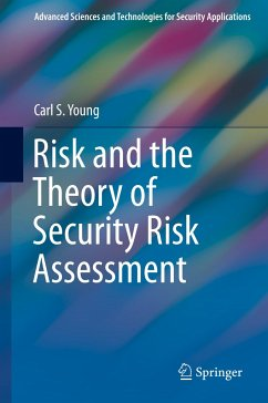 Risk and the Theory of Security Risk Assessment - Young, Carl S.