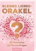 Kleines Liebesorakel. 50 Antworten auf Herzensfragen