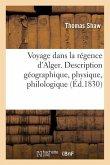 Voyage Dans La Régence d'Alger. Description Géographique, Physique, Philologique de CET État: Traduit de l'Anglais