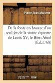 Description Des Travaux Qui Ont Précédé, Accompagné Et Suivi La Fonte En Bronze d'Un Seul Jet: de la Statue Équestre de Louis XV, Le Bien-Aimé
