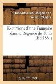 Excursions d'Une Française Dans La Régence de Tunis