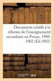 Documents Relatifs À La Réforme de l'Enseignement Secondaire En Prusse, 1900-1902