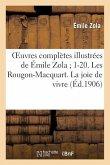 Oeuvres complètes illustrées de Émile Zola 1-20. Les Rougon-Macquart. La joie de vivre