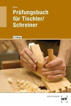 Prüfungsbuch für Tischler / Schreiner - Klein, Helmut