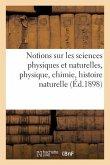 Notions sur les sciences physiques et naturelles, physique, chimie, histoire naturelle