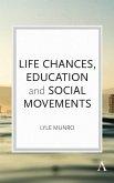 Life Chances, Education and Social Movements (eBook, ePUB)