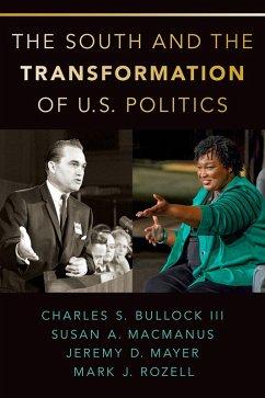 The South and the Transformation of U.S. Politics (eBook, PDF) - Bullock, Charles S. III; MacManus, Susan A.; Mayer, Jeremy D.; Rozell, Mark J.