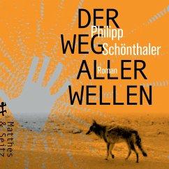 Der Weg aller Wellen (MP3-Download) - Schönthaler, Philipp