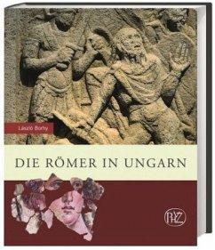 Die Römer in Ungarn (Mängelexemplar) - Borhy, László