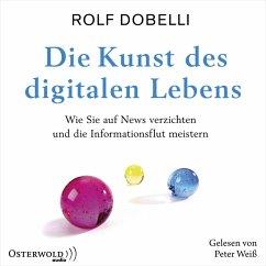Die Kunst des digitalen Lebens (MP3-Download) - Dobelli, Rolf