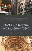 Libraries, Archives, and Museums Today (eBook, ePUB)