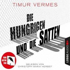 Die Hungrigen und die Satten (Ungekürzt) (MP3-Download) - Vermes, Timur