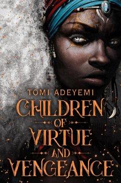 Children of Virtue and Vengeance - Adeyemi, Tomi