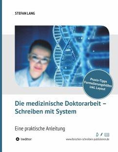 Die medizinische Doktorarbeit - Schreiben mit System