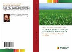 Brachiaria Mulato II: produção e composição bromatológica