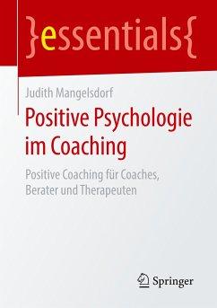 Positive Psychologie im Coaching - Mangelsdorf, Judith