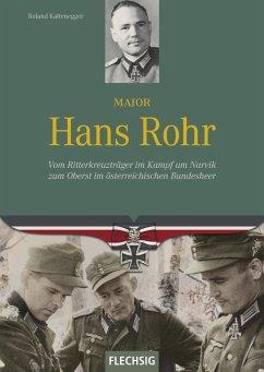 Major Hans Rohr - Kaltenegger, Roland