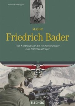 Major Friedrich Bader - Kaltenegger, Roland