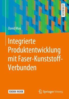 Integrierte Produktentwicklung mit Faser-Kunststoff-Verbunden - May, David