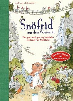 Snöfrid aus dem Wiesental (1). Die ganz und gar unglaubliche Rettung von Nordland - Schmachtl, Andreas H.