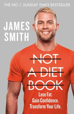 Not a Diet Book: Take Control. Gain Confidence. Change Your Life. - Smith, James