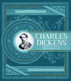 Charles Dickens: The Definitive Illustrated Biography and Guide to the Author and His Work