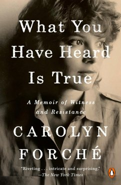 What You Have Heard Is True - Forché, Carolyn