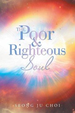The Poor & Righteous Soul - Choi, Seong Ju