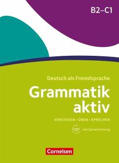 Grammatik aktiv / B2/C1 - Üben, Hören, Sprechen (eBook, ePUB) - Voß, Ute; Jin, Friederike