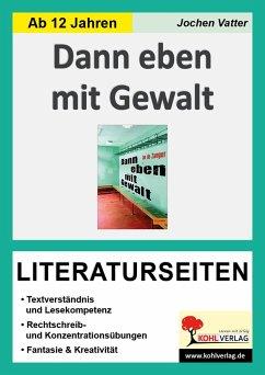 Dann eben mit Gewalt - Literaturseiten - Vatter, Jochen