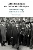 Orthodox Judaism and the Politics of Religion: From Prewar Europe to the State of Israel