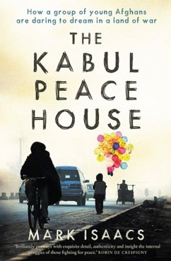 The Kabul Peace House - Isaacs, Mark