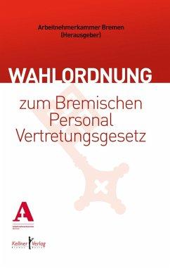 Wahlordnung zum Bremischen Personalvertretungsgesetz (eBook, PDF)