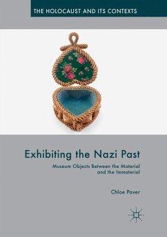 Exhibiting the Nazi Past - Paver, Chloe
